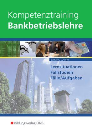 Kompetenztraining Bankbetriebslehre von Ettmann,  Bernd, Wurm,  Gregor