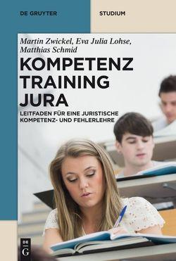 Kompetenztraining Jura von Lohse,  Eva Julia, Schmid,  Matthias, Zwickel,  Martin