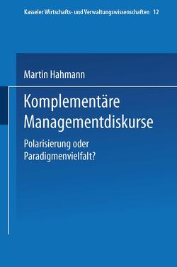 Komplementäre Managementdiskurse von Hahmann,  Martin