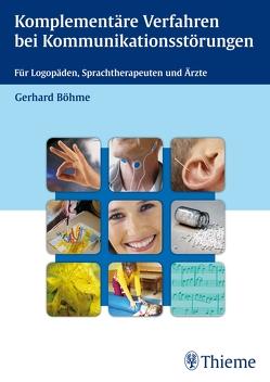 Komplementäre Verfahren bei Kommunikationsstörungen von Böhme,  Gerhard