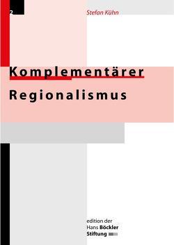 Komplementärer Regionalismus von Kühn,  Stefan
