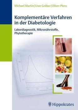 Komplementäre Verfahren in der Diabetologie von Gröber,  Uwe, Martin,  Michael, Ploss,  Oliver