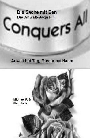 Komplettausgabe (TeilI-III: DieSache mit Ben, Black Roses, Der Pakt) / Die Sache mit Ben – Die Anwalt-Saga von Feldmann,  Michael