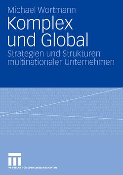 Komplex und Global von Wortmann,  Michael