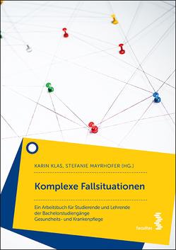 Komplexe Fallbeispiele von Klas,  Karin, Mayrhofer,  Stefanie