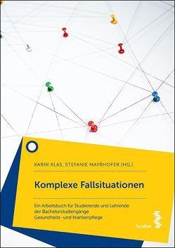 50 komplexe Fallsituationen von Klas,  Karin, Mayrhofer,  Stefanie