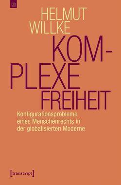 Komplexe Freiheit von Willke,  Helmut