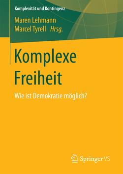 Komplexe Freiheit von Lehmann,  Maren, Tyrell,  Marcel
