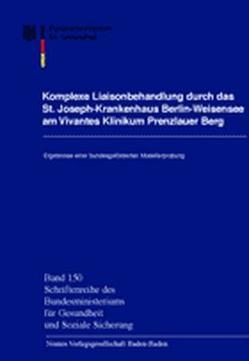 Komplexe Liaisonbehandlung durch das St. Joseph-Krankenhaus Berlin-Weißensee am Vivantes Klinikum Prenzlauer Berg von Bundesministerium für Gesundheit