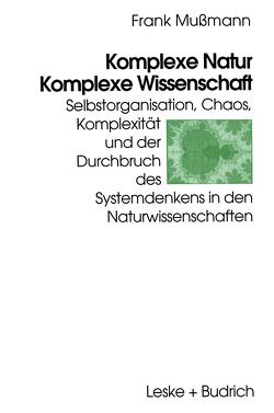 Komplexe Natur — Komplexe Wissenschaft von Mussmann,  Frank