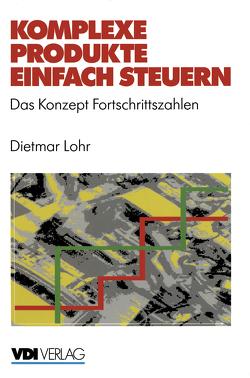 Komplexe Produkte einfach steuern von Löhr,  Dietmar