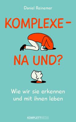 Komplexe – und jetzt? von Reinemer,  Daniel, Vogel,  Marc