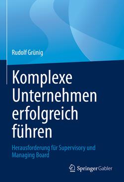 Komplexe Unternehmen erfolgreich führen von Grünig,  Rudolf