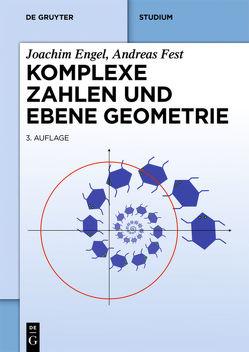 Komplexe Zahlen und ebene Geometrie von Engel,  Joachim, Fest,  Andreas