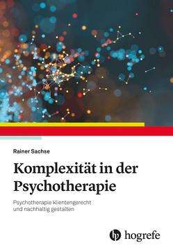 Komplexität in der Psychotherapie von Sachse,  Rainer
