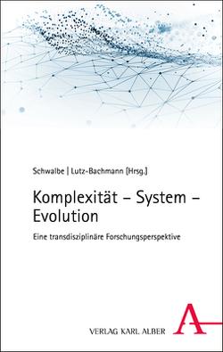 Komplexität in Wissenschaft, Kultur und Gesellschaft von Lutz-Bachmann,  Matthias, Schwalbe,  Harald