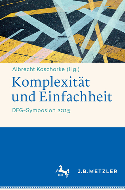 Komplexität und Einfachheit von Koschorke,  Albrecht