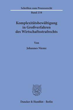 Komplexitätsbewältigung in Großverfahren des Wirtschaftsstrafrechts. von Niemz,  Johannes