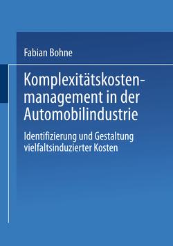Komplexitätskostenmanagement in der Automobilindustrie von Bohne,  Fabian
