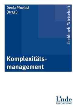 Komplexitätsmanagement von Denk,  Robert, Pfneissl,  Thomas