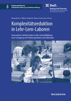 Komplexitätsreduktion in Lehr-Lern-Laboren von Greefrath,  Gilbert, Hammann,  Marcus, Kürten,  Ronja