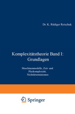 Komplexitätstheorie Band I: Grundlagen von Reischuk,  K. Rüdiger
