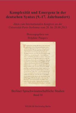 Komplexität und Emergenz in der deutschen Syntax (9.-17. Jahrhundert) von Pasques,  Delphine, Simmler,  Franz