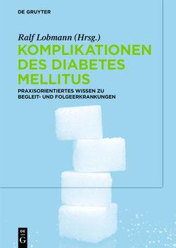 Komplikationen des Diabetes Mellitus von Lobmann,  Ralf