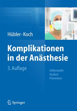Komplikationen in der Anästhesie von Hübler,  Matthias, Koch,  Thea