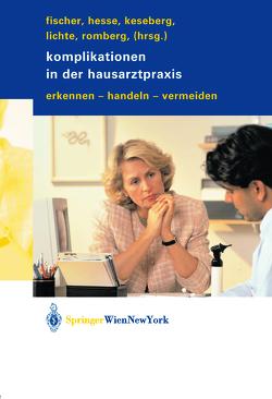 Komplikationen in der Hausarztpraxis von Fischer,  Gisela C, Hesse,  Eberhard, Keseberg,  Adalbert, Lichte,  Thomas, Romberg,  Heinz-Peter