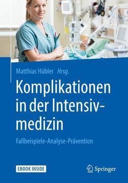 Komplikationen in der Intensivmedizin von Hübler,  Matthias