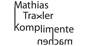 Komplimente machen von Traxler,  Mathias