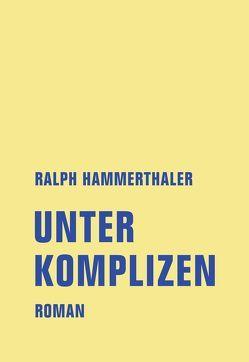 Unter Komplizen von Ralph,  Hammerthaler