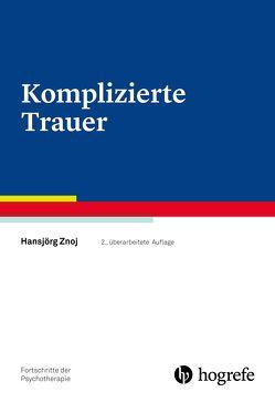 Komplizierte Trauer von Grawe,  Klaus, Hahlweg,  Kurt, Schulte,  Dietmar, Vaitl,  Dieter, Znoj,  Hansjörg