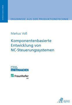Komponentenbasierte Entwicklung von NC-Steuerungssystemen von Voss,  Markus
