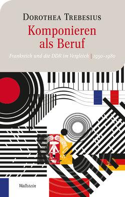 Komponieren als Beruf von Trebesius,  Dorothea