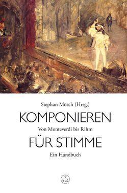 Komponieren für Stimme von Mösch,  Stephan