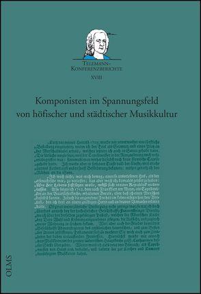 Komponisten im Spannungsfeld von höfischer und städtischer Musikkultur von Lange,  Carsten, Reipsch,  Brit