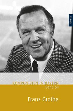 Komponisten in Bayern, Band 64: Franz Grothe von Henkel,  Theresa, Messmer,  Franzpeter