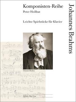 Komponisten-Reihe: Leichte Spielstücke für Klavier von Brahms,  Johannes, Heilbut,  Peter