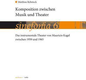 Komposition zwischen Musik und Theater von Rebstock,  Matthias