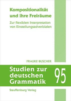 Kompositionalität und ihre Freiräume von Buscher,  Frauke