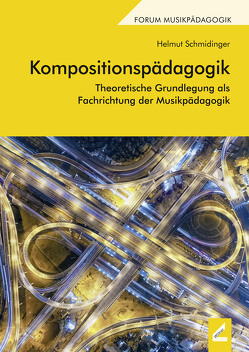 Kompositionspädagogik von Schmidinger,  Helmut