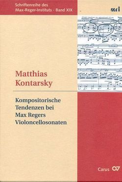 Kompositorische Tendenzen bei Max Regers Sonaten für Violoncello und Klavier von Kontarsky,  Matthias