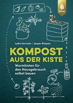 Kompost aus der Kiste von Germain,  Lydia, Rimpau,  Jasper