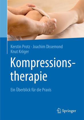 Kompressionstherapie von Dissemond,  Joachim, Kröger,  Knut, Protz,  Kerstin
