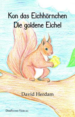 Kon das Eichhörnchen – Die goldene Eichel von Herdam,  David, Tönnesmann,  Constanze