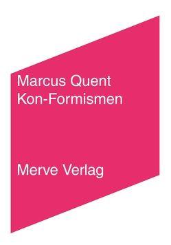 Kon-Formismen von Quent,  Marcus