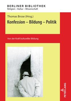 Konfession – Bildung – Politik von Brose,  Thomas