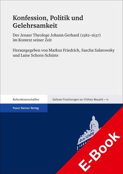 Konfession, Politik und Gelehrsamkeit von Friedrich,  Markus, Salatowsky,  Sascha, Schorn-Schütte,  Luise
